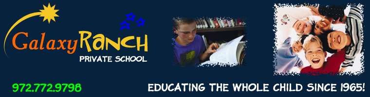 "Galaxy Ranch Private School - ""educating the Whole Child"" since 1965! - 972.772.9798"